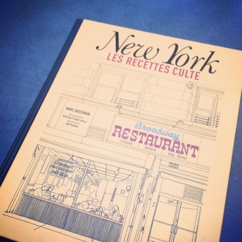 New York Les Recettes Cultes de Marc Grossman